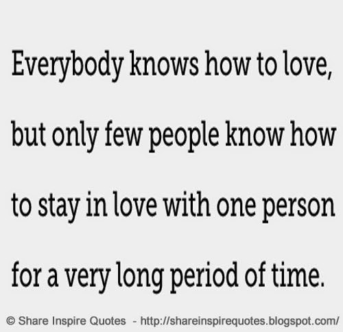 Quotes About Knowing Someone For A Short Time: Everybody Know How To Love, But Only Few People Know How