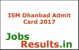 ISM Dhanbad Admit Card 2017