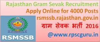 Latest News! Rajasthan Gram Sevak Recruitment 2016 Apply Online for 4000 Posts rsmssb.rajasthan.gov.in