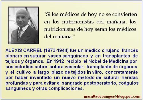 Alexis Carrel, Premio Nobel, Nobel Prize, medicina ,ortomolecular, orthomolecular, nutrición, nutriterapia, ciencia, bases científicas, terapia, celular, molecular, medicine, integrative, integrativa, complementaria, salud, vida, micronutrientes