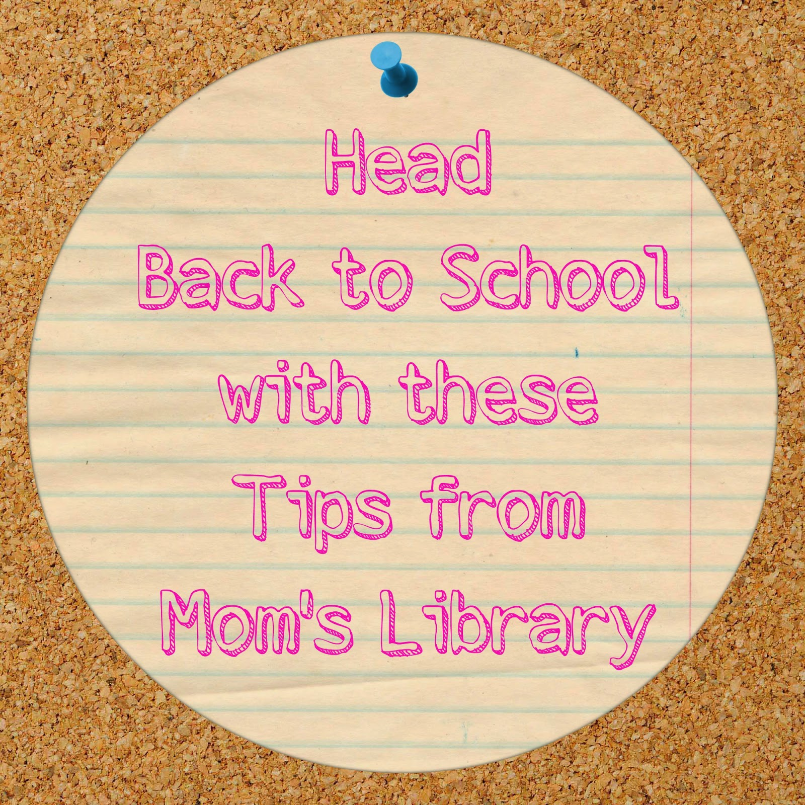 Back to School Tips from Mom's Library