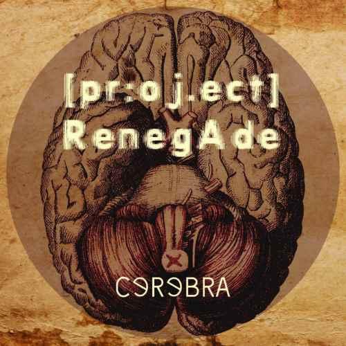 "PROJECT RENEGADE: ""Cerebra"" review"