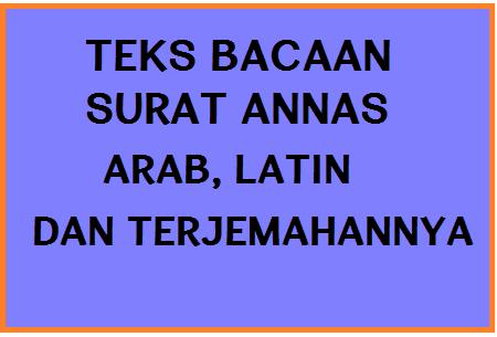 Teks Bacaan Surah Annas Arab Latin Dan Terjemah Operator