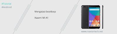 cara mengatasi bootloop Xiaomi Mi A1