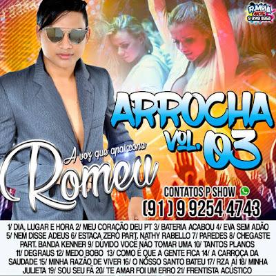 CD ARROCHA 2017 l ROMEU A VOZ QUE APAIXONA VOL 3