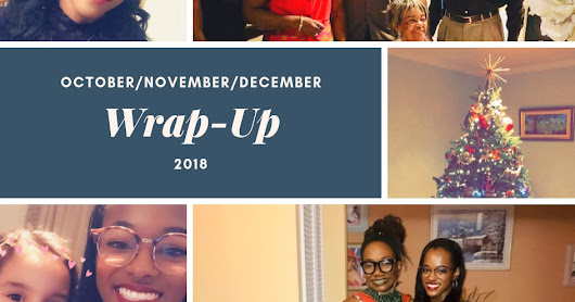 Christmas 2018, Grandma's 90th Birthday Party, and So Much More | OCTOBER/NOVEMBER/DECEMBER 2018 WRAP-UP