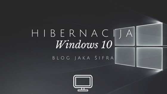 Šta je stanje hibernacije i kako ga uključiti u Windows 10 operativnom sistemu?