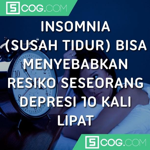 Dampak Buruk Insomnia Atau Susah Tidur 5cog