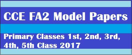 CCE FA2 Model Papers For Primary Classes 1st, 2nd, 3rd, 4th, 5th Class 2017