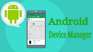 Aplikasi Device Manager Untuk Lacak Android Yang Hilang