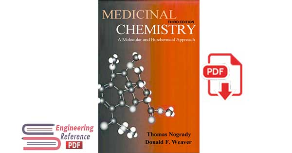 Medicinal Chemistry: A Molecular and Biochemical Approach 3rd Edition, by Thomas Nogrady, Donald F. Weaver