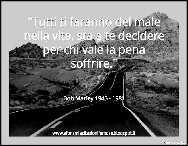 Populaire Frasi Belle Sulla Vita Bob Marley NK09