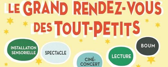 LE GRAND RENDEZ-VOUS DES TOUT-PETITS