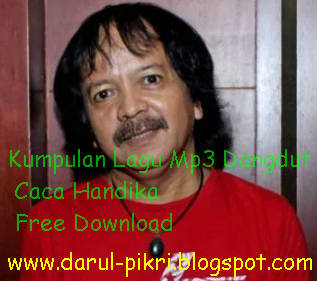 Kumpulan Lagu Mp3 Dangdut Caca Handika Free Download