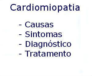 Cardiomiopatia causas sintomas diagnóstico tratamento prevenção riscos complicações