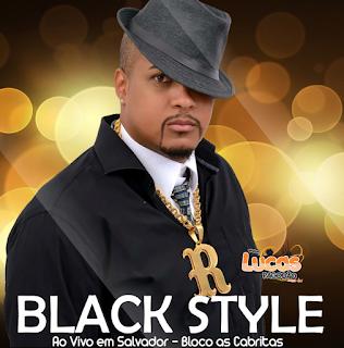 BLACK STYLE - AO VIVO EM SALVADOR - BLOCO AS CABRITAS 25/02/2018