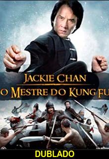 Assistir Jackie Chan: O Mestre do Kung Fu –  Dublado –  2010