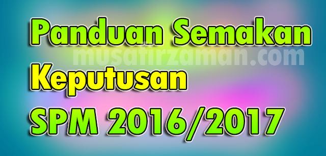 Panduan Semakan Keputusan SPM 2016/2017
