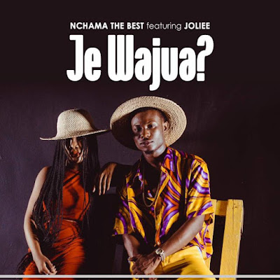 Nchama The Best Ft Jolie – Je Wajua?