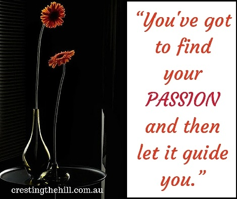 you've got to find your passion and then let it guide you #quotes