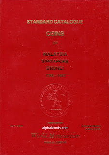Standard Catalogue of Coins and Banknotes of Malaysia, Singapore and Brunei (1786-1980), First Edition by Saran Singh