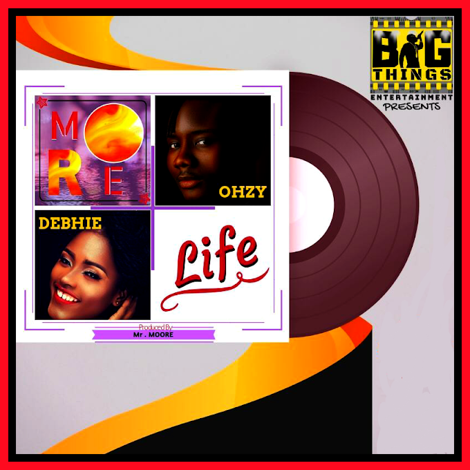 Music] Ohzy Feat. Debhie - More Life (Prod. By More Moore)
