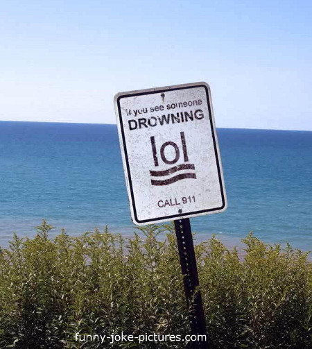 Funny Drowning LOL Sign Joke Photo