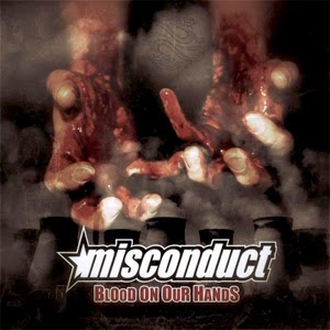 <center>Misconduct - Blood On Our Hands (2013)</center>