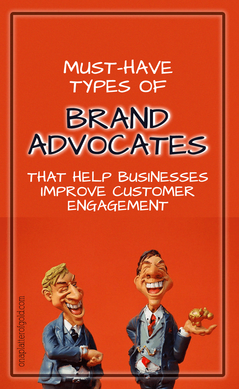 3 Must-Have Types Of Brand Advocates That Can Easily Help Your Business To Improve Customer Engagement