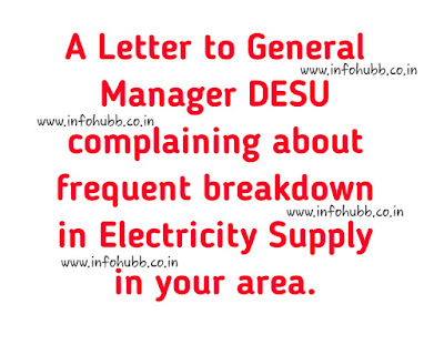 A Letter to General Manager DESU complaining about frequent breakdown in Electricity Supply in your area.