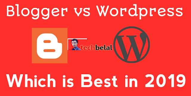 Blogger Vs WordPress 2019