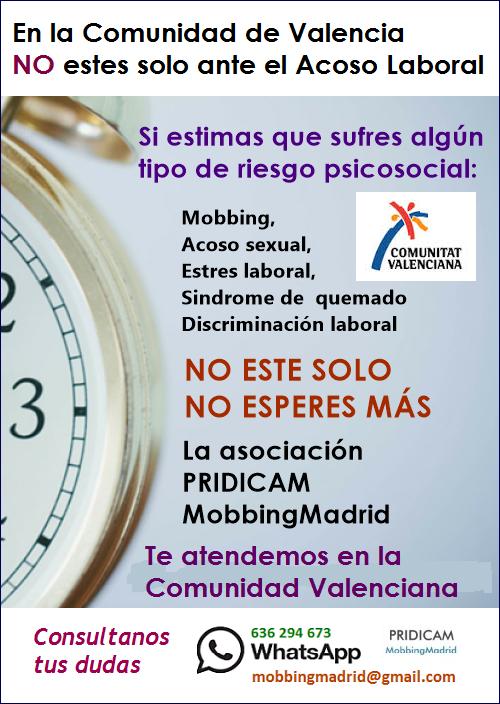 MobbingMadrid En la Comunidad de Valencia, NO estés solo, No esperes más, si sufres Acoso Laboral
