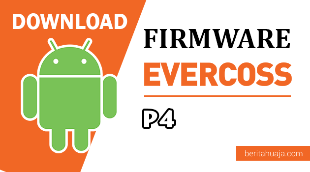 Download Firmware / Stock ROM Evercoss P4 / Jump TV All Version