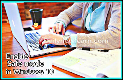 Enable safe mode: How to boot into safe mode on Windows 10 - dailynewlearn