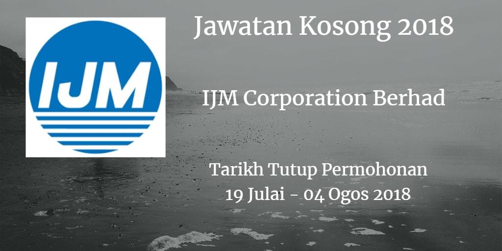 Jawatan Kosong IJM Corporation Berhad 19 Julai - 04 Ogos 2018
