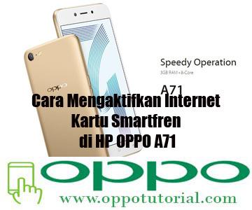 Cara Mengaktifkan Internet Kartu Smartfren Di Hp Oppo A71