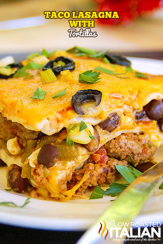 Taco Lasagna with tortillas on a plate