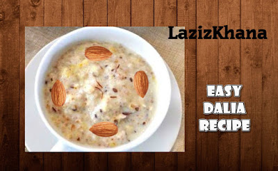 स्वादिष्ट दलिया बनाने की विधि -  Easy Dalia Recipe in Hindi