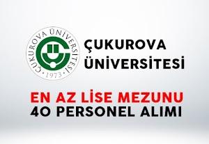 Çukurova Üniversitesi 40 Personel Alımı Yapacak