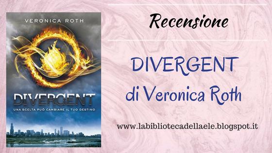 [Recensione #39]: DIVERGENT di Veronica Roth  -no spoiler-