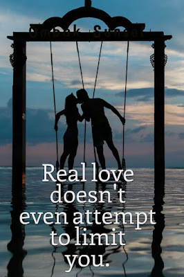 Real love doesn't limit you.