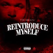 "MIXTAPE REVIEW: ""Reintroduce Myself"" Tee Swain"