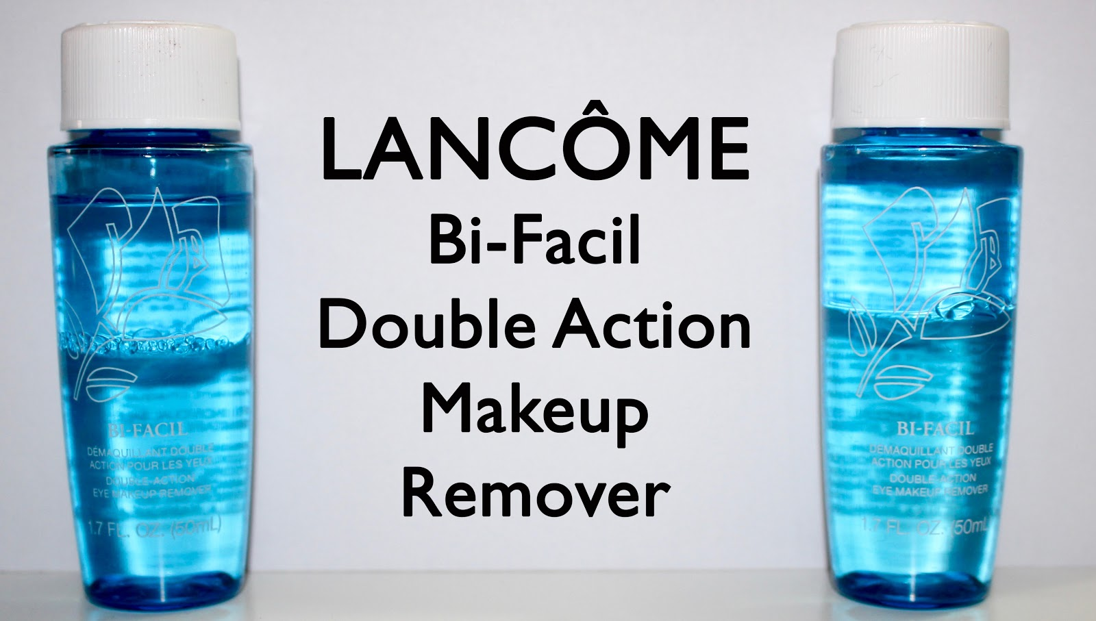 Lancome Bi Facil Double Action Eye Makeup Remover Review