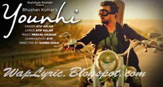Yunhi Lyrics - Atif Aslam