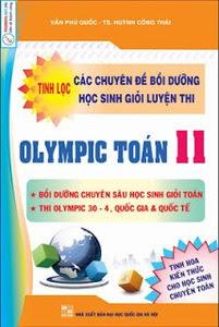 Tinh Lọc Các Chuyên Đề Bồi Dưỡng Học Sinh Giỏi Luyện Thi Olympic Toán 11 - Huỳnh Công Thái, Văn Phú Quốc