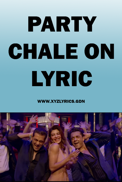 PARTY CHALE ON SONG LYRIC | Race 3 | Salman Khan | Video