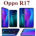 Oppo R17 Full Specificatios | Phone Reader Kashi