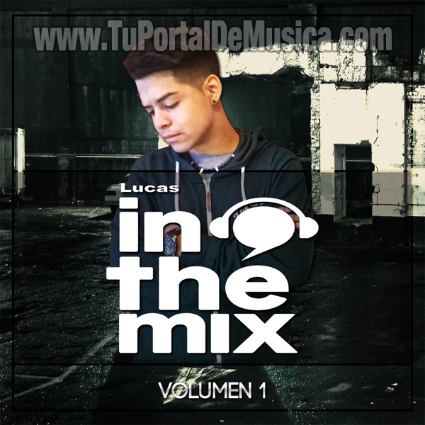 Lucas In The Mix Volumen 1 (2016)