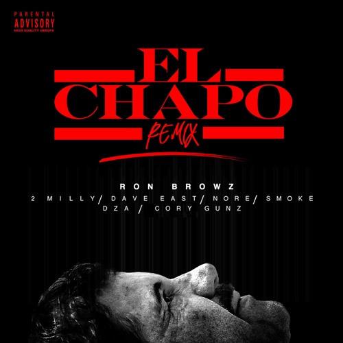 """Ron Browz - """"El Chapo (Remix)"""" f. Dave East, N.O.R.E., Smoke DZA, 2 Milly & Cory Gunz"""