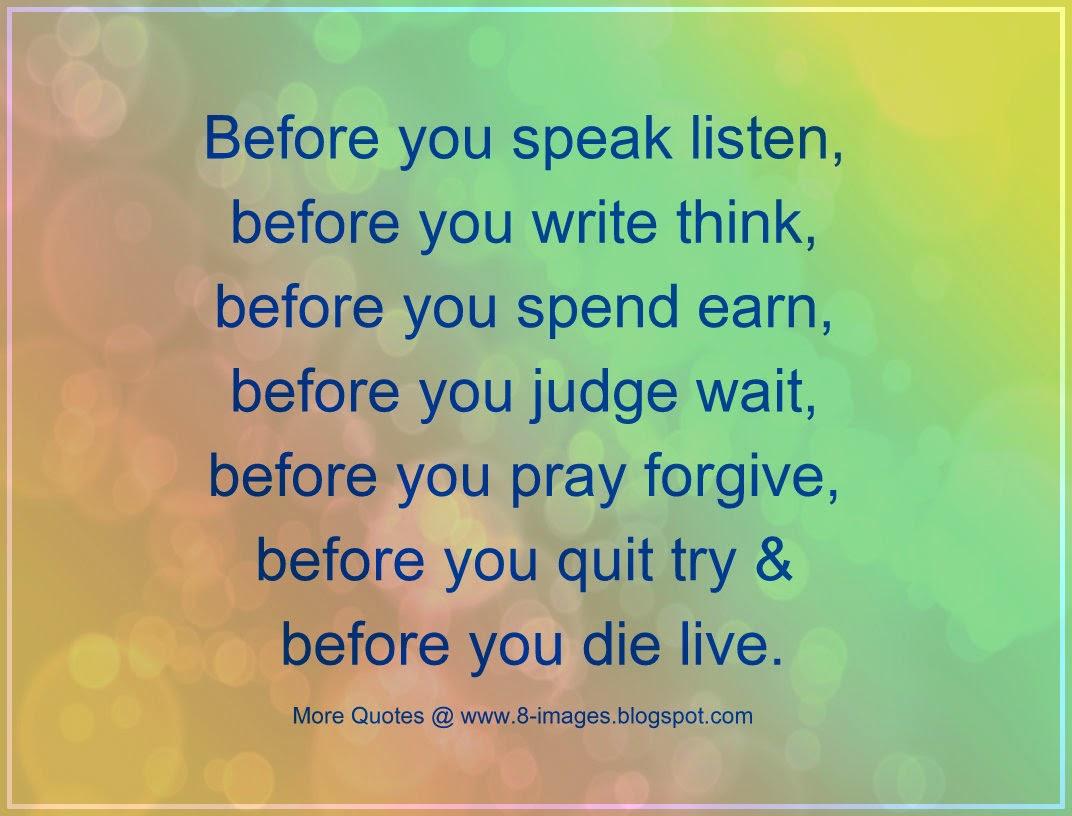 Before U Speak Listen, Before U Write Think, Before U